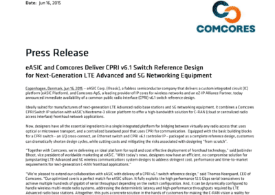 2015-06-16 | eASIC and Comcores Deliver CPRI v6.1 Switch Reference Design for Next-Generation LTE Advanced and 5G Networking Equipment