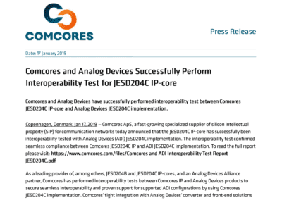 2019-01-17 | Completion of the interoperability test between Comcores JESD204C IP-core and Analog Devices JESD204C implementation